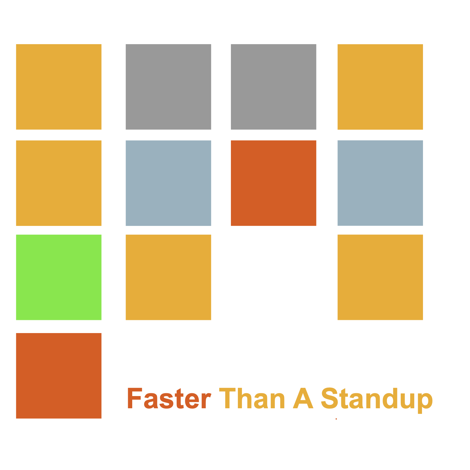 Faster Than A Standup